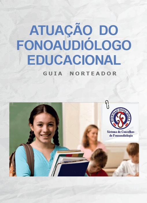 Guia Norteador: Atuação do Fonoaudiólogo Educacional