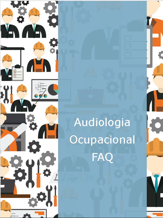 Audiologia Ocupacional – FAQ