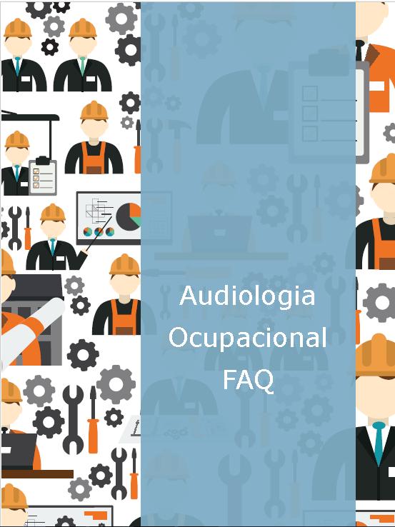 Audiologia Ocupacional – FAQ