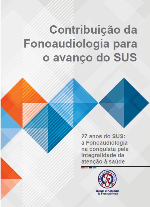 CARTILHA SUS: Contribuição da Fonoaudiologia para o avanço do SUS